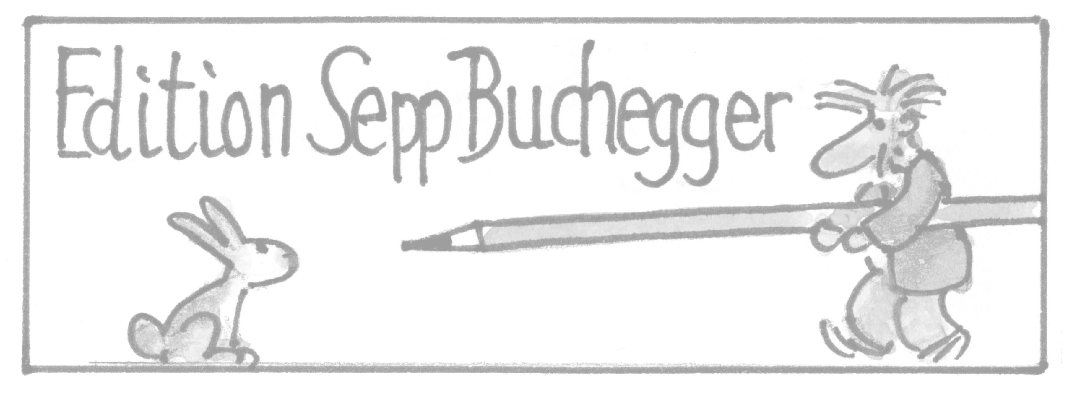 Edition Sepp Buchegger