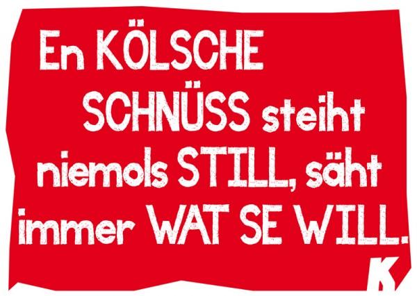 Postkarte - En kölsche Schnüss steiht niemols still, säht immer wat se will.