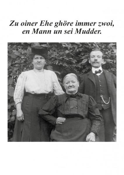 Postkarte - Zu oiner Ehe ghöre immer zwoi, en Mann un sei Mudder.
