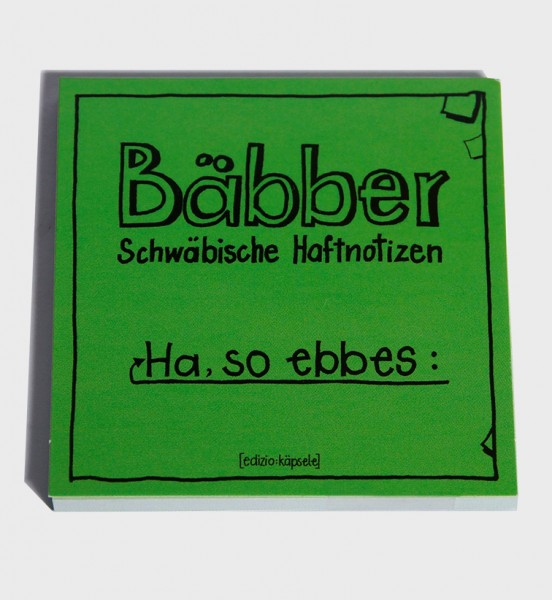 "Bäbber - ""Ha so ebbes:"""