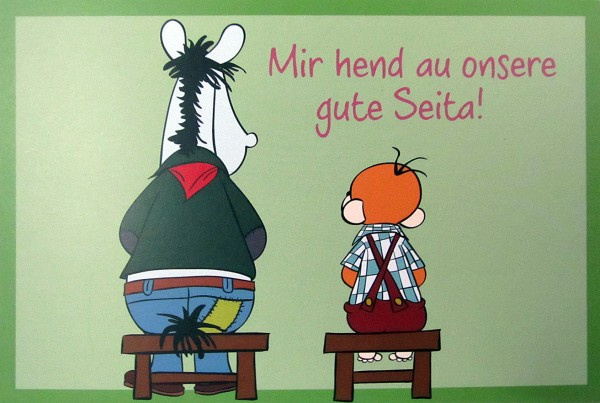 Postkarte - Mir hend au onsere gute Seita!