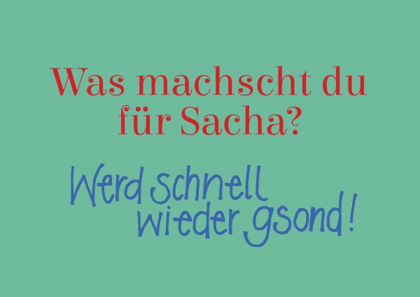 Grußkarte - Was machscht du für Sacha? Werd schnell wieder gsond!