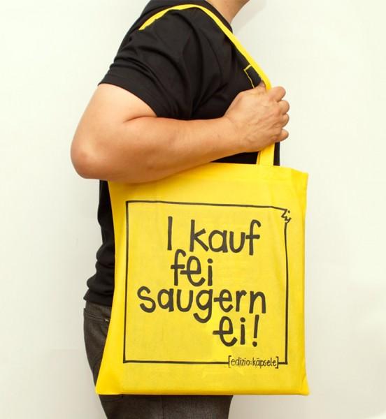 Schwäbischer Einkaufsbeutel - I kauf fei saugern ei!