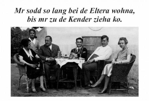Postkarte - Mr sodd so lang bei de Eltera wohna, bis mr zu de Kender zieha ko.