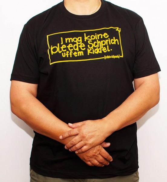 T-Shirt - I mog koine bleede Schprich uff em Kiddel.