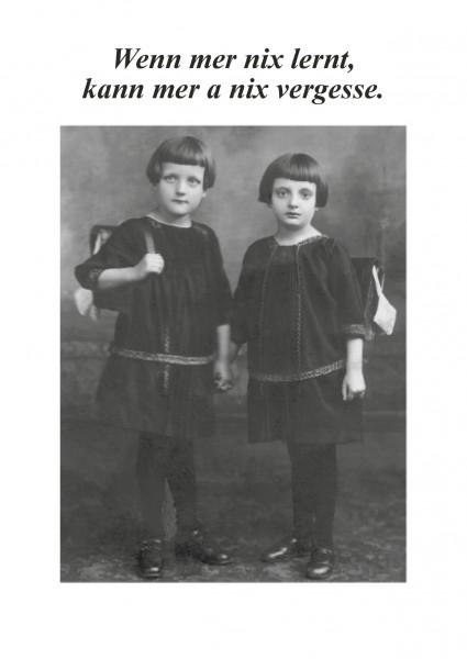 Postkarte - Wenn mer nix lernt, kann mer a nix vergesse.