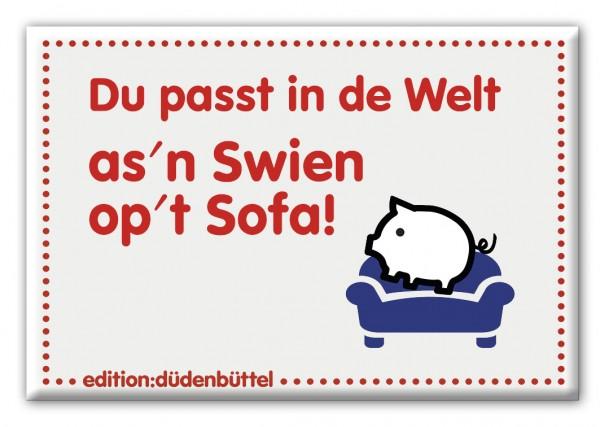 Magnet - Düdenbüttel - Du passt in de Welt as'n Swien op't Sofa!