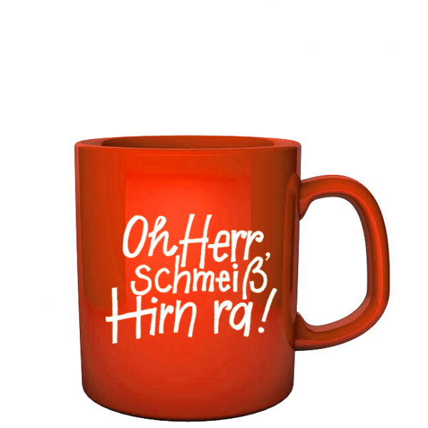 Tasse rot - Oh Herr, schmeiß Hirn ra!