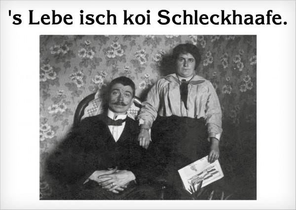 Postkarte - 's Lebe isch koi Schleckhaafe