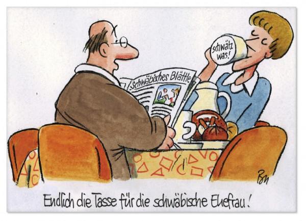Postkarte - Ed. Sepp Buchegger - Endlich die Tasse für die schwäbische Ehefrau!