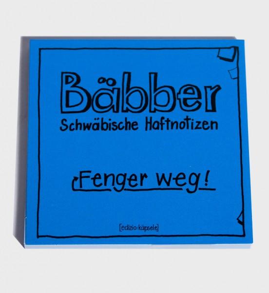 """Bäbber - """"Fenger weg!"""""""