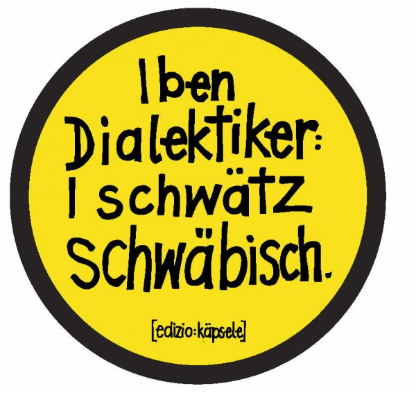 Autoaufkleber - I ben Dialektiker. I schwätz schwäbisch.