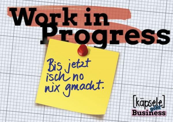 Postkarte - Work in Progress - Bis jetzt isch no nix gmacht
