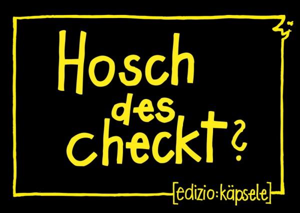 Postkarte - Hosch des checkt ?