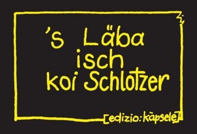 Magnet - 's Läba isch koi Schlotzer