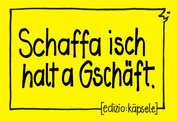 Magnet - Schaffa isch halt a Gschäft.