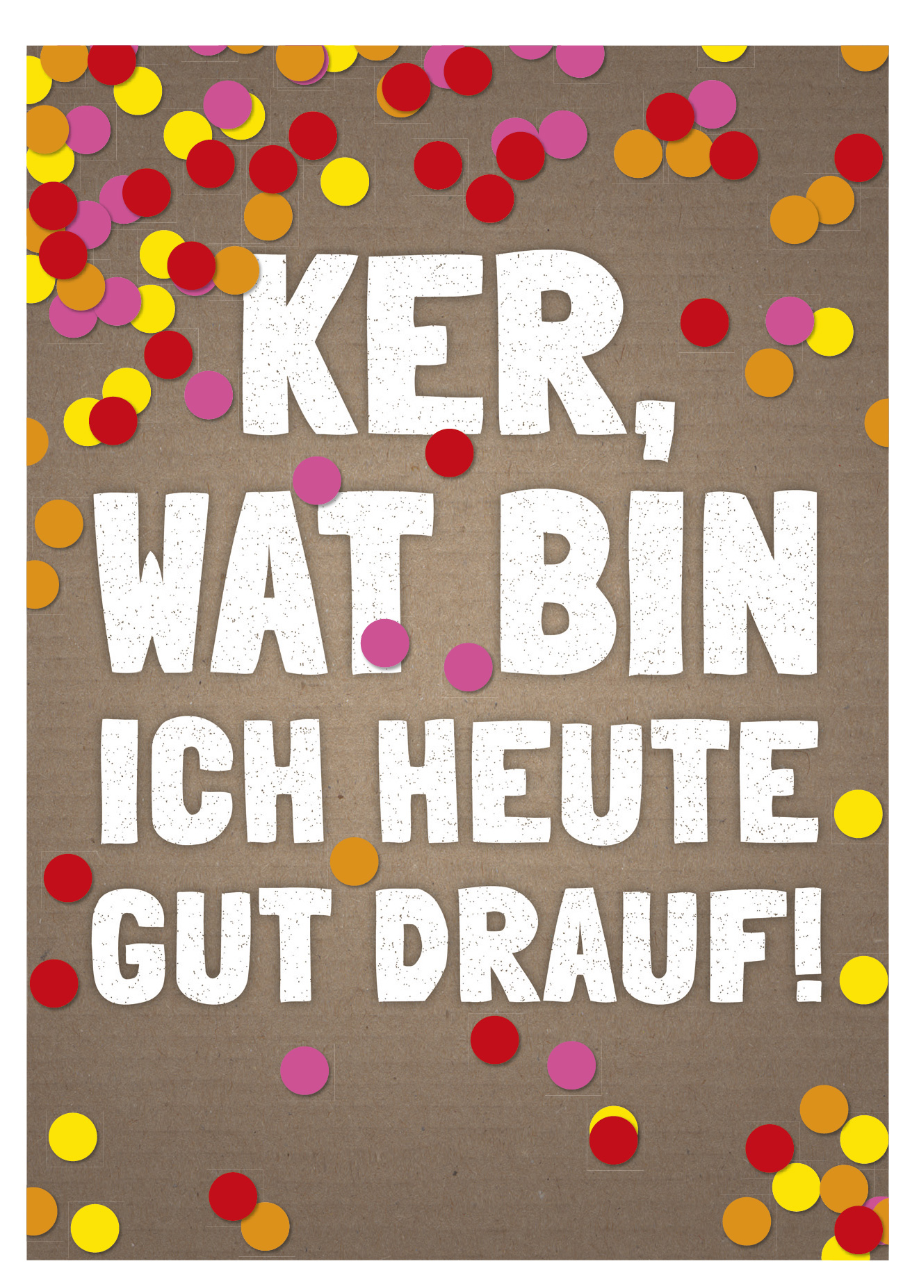 Postkarte Ker Wat Bin Ich Heute Gut Drauf Edizio Kapsele