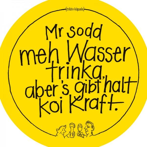 Bierdeckel : Mr sodd meh Wasser trinka, aber`s gibt halt koi Kraft. (10Stück)