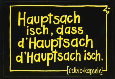Stickerpostkarte - Hauptsach isch, dass d' Hauptsach d' Hauptsach isch.