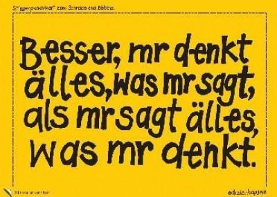 Postkarte - Besser, mr denkt älles, was mr sagt, als mr sagt älles, was mr denkt.