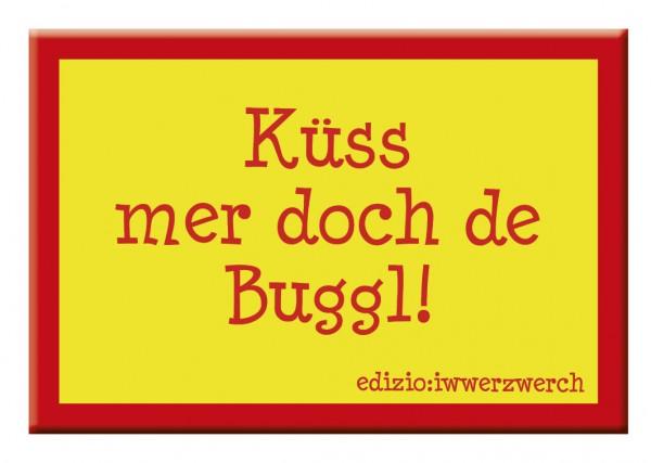 Magnedle - Küss mer doch de Buggl!