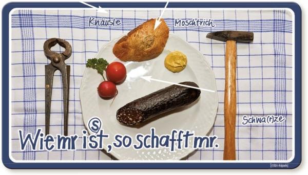 Schwäbisches Frühstücksbrettchen - Wie mr is(s)t, so schafft mr.
