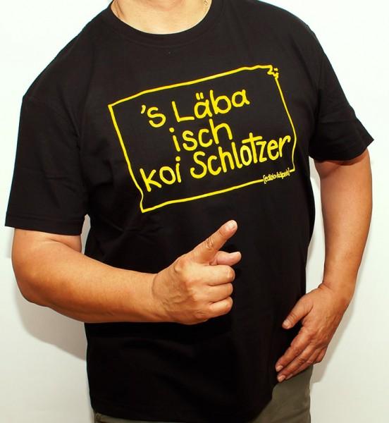 T-Shirt - s' Läba isch koi Schlotzer