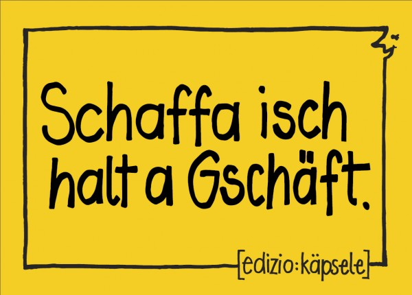 Postkarte - Schaffa isch halt a Gschäft.